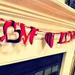 All you Need is Love … Valentines Day Decorations