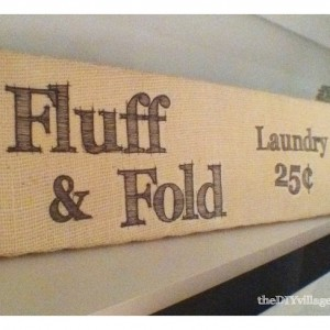 Burlap Fluff & Fold Laundry sign. Awesome tutorial!