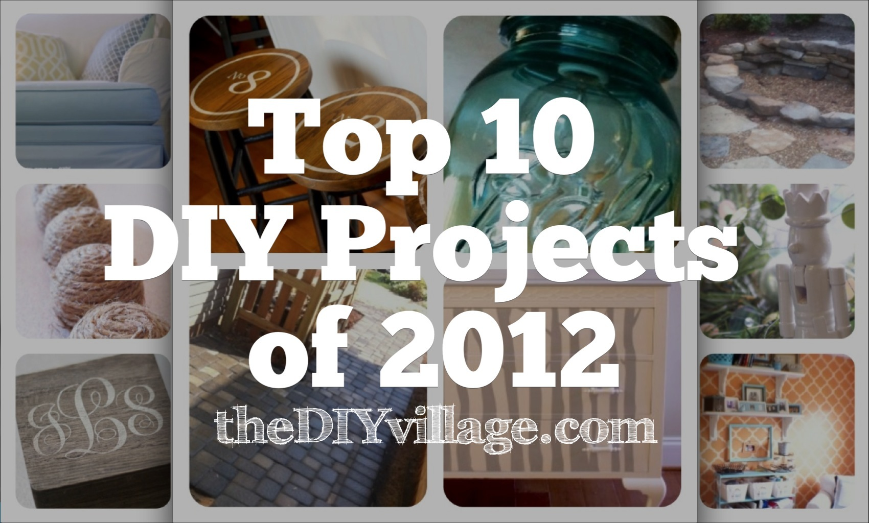 TOP 10 Do it Yourself Projects of 2012! by: theDIYvillage.com