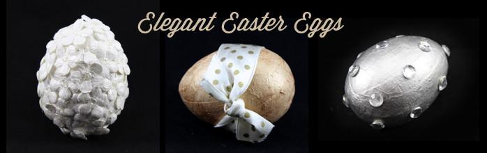 Elegant Easter Eggs by: Dreamsicle Sisters