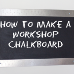 Workshop Chalkboard Tutorial