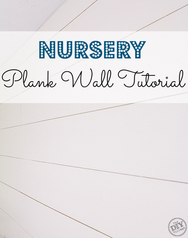 Plank wall tutorial for a nursery.