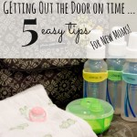5 tips for getting out the door on time ... with an infant