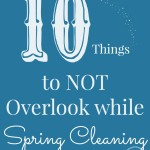 10 things to not overlook while spring cleaning #HealthierHome