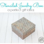 DIY Stenciled Jewelry Box - a perfect gift idea!