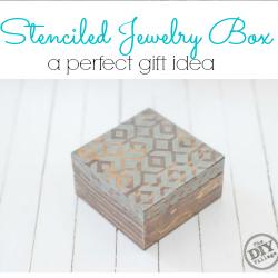 DIY Stenciled Jewelry Box - a perfect gift idea!