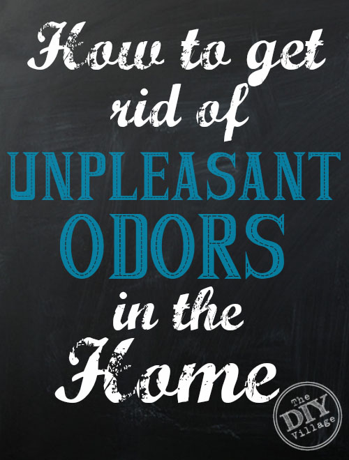 How to get rid of unpleasant odors in your home & Getting Rid of Unpleasant Odors in the Home #HealthierHome - The DIY ...