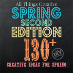 Over 130 creative ideas for spring - All Things Creative - 2nd Spring Edition