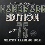 All Things Creative – Handmade Edition