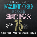 All Things Creative – Painted Decor Edition