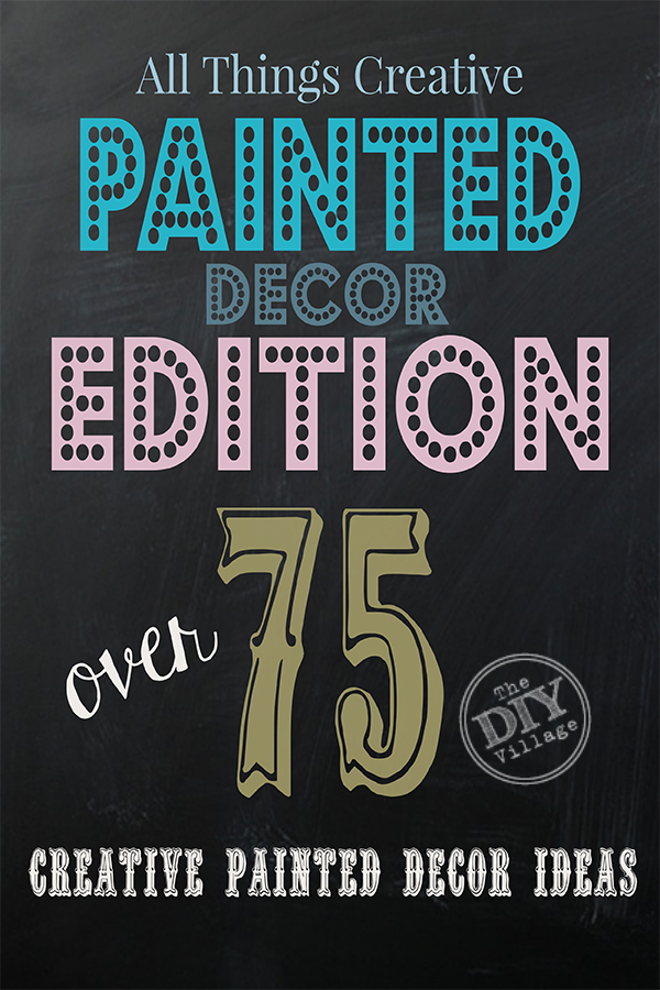 All Things Creative Painted Decor