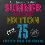 All Things Creative Over 75 Ideas for Summer
