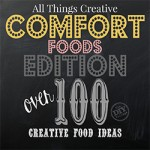 All Things Creative – Comfort Foods