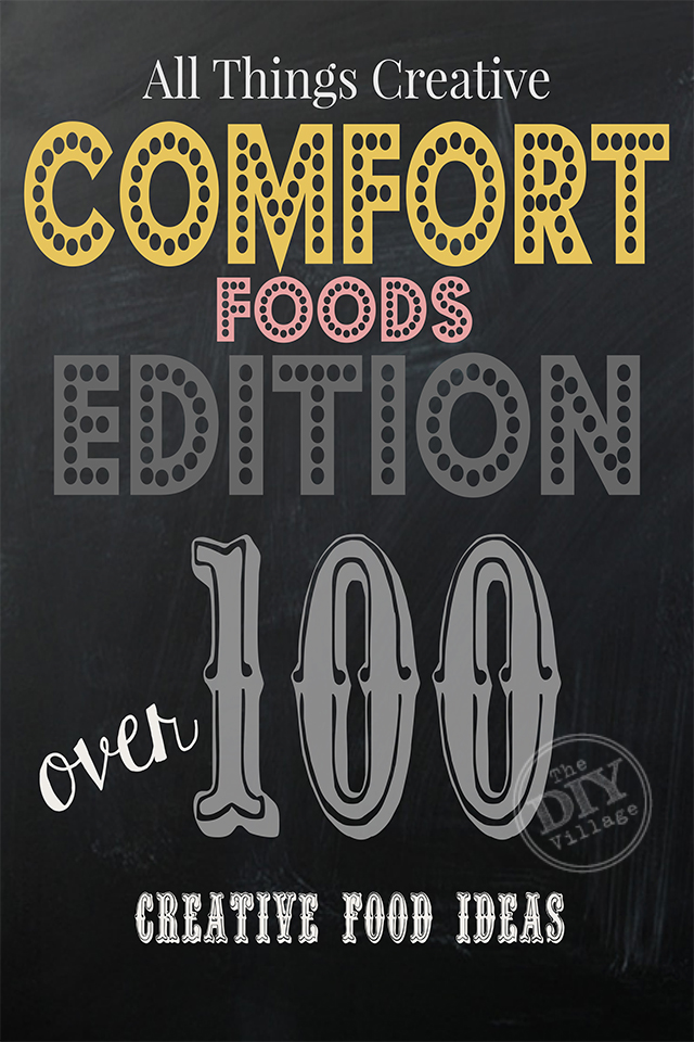 Over 100 awesome creative ideas for Comfort Foods to keep you warm all winter long!