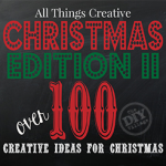 All Things Creative - Over 100 Amazing ideas for Christmas, including DIY, Decor, Recipes, you name it, it's there!