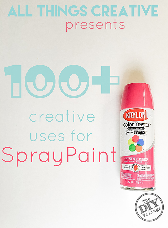 100 plus creative uses for spray paint