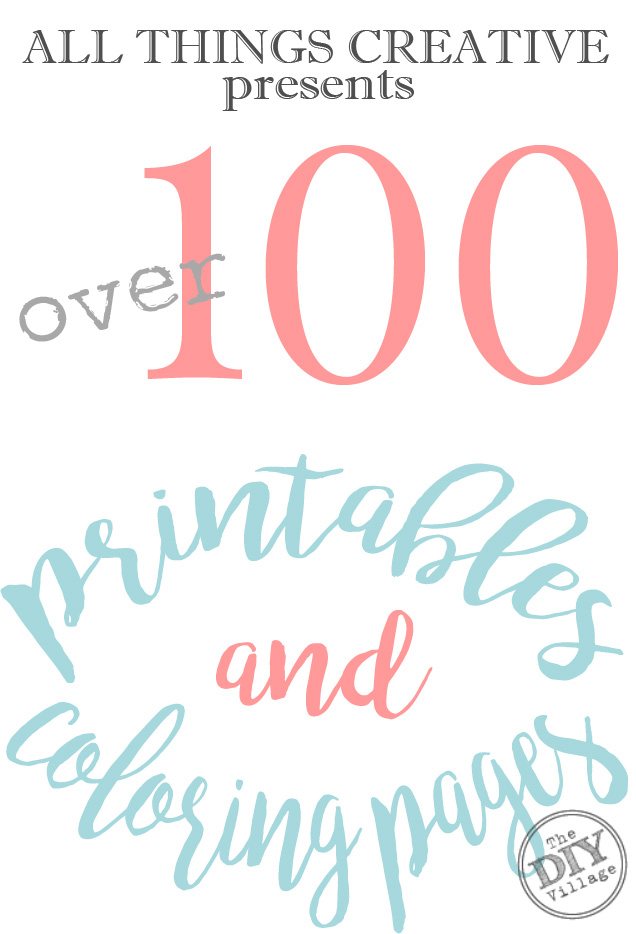 All Things Creative Over 100 Printables The DIY Village