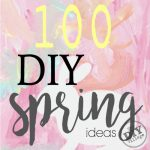 Over 100 awesome creative DIY Spring ideas. Perfect for home, garden, Easter, you name it!