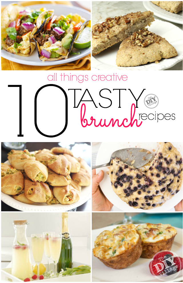 10 tasty Brunch Recipes. Perfect for Mother's Day or any day for that matter!